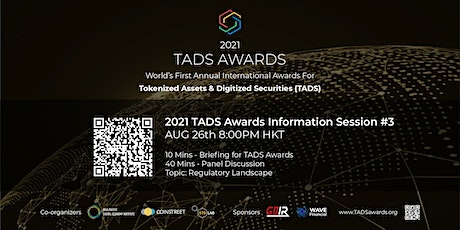 TADS Awards 2021 : Expert Panel Discussion #3 – Regulatory landscape tickets