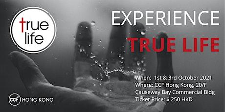 CCF Hong Kong : Experience True Life (1st & 3rd Oc tickets