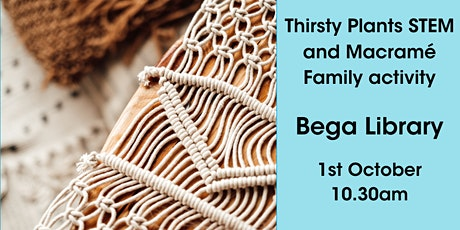 Thirsty Plants STEM and Macramé Family Activity @ Bega Library tickets
