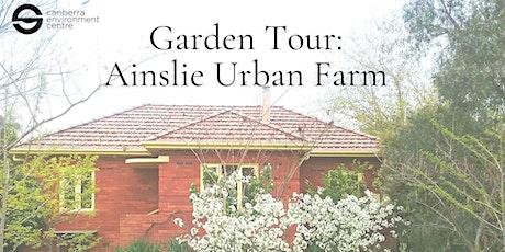Garden Tour: Ainslie Urban Farm tickets