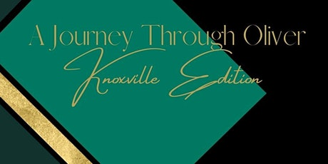 A Journey Through Oliver (Knoxville Edition) tickets