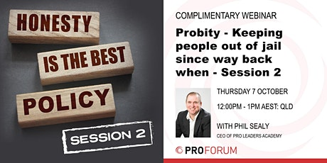 Probity - Keeping people out of jail since way back when SESSION #2 tickets