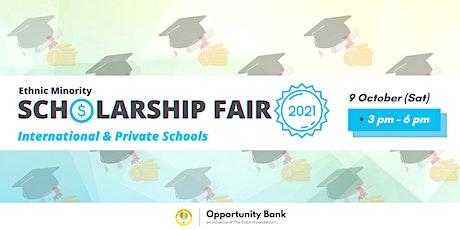 Ethnic Minority Scholarship Fair 2021 (International & Private School) tickets
