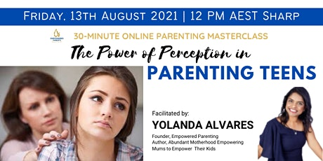 """Parenting Masterclass: """"The Power of Perception in Parenting Teens"""" tickets"""