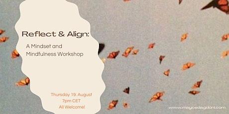Reflect & Align: Mindset and Mindfulness Workshop tickets