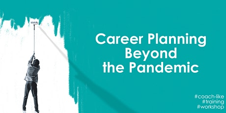 Career Planning Beyond the Pandemic tickets