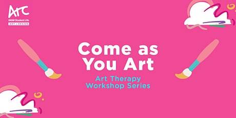 Come As You Art: Art Therapy Workshop Series. tickets