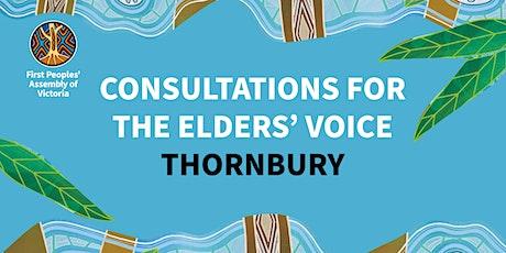 Elders' Voice Consultation - Thornbury tickets