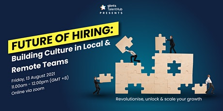 Future of Hiring: Building Culture in Local and Remote Teams tickets