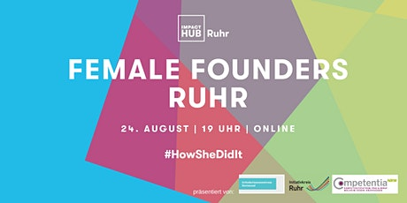 Female Founders Ruhr August - #HowSheDidIt Tickets