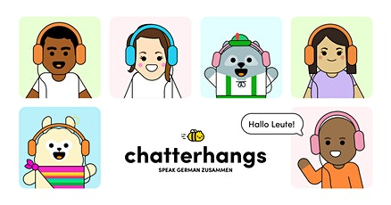 Chatterhangs: Speak German Zusammen tickets
