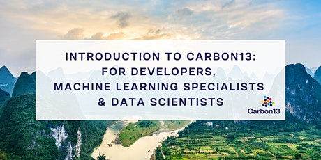 Carbon13: for Developers, Machine Learning specialists & Data Scientists tickets