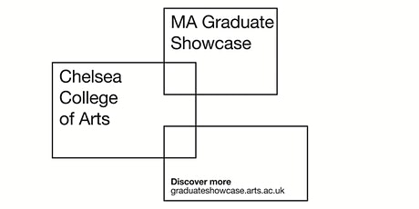 MA Graduate Showcase: Chelsea College of Arts tickets
