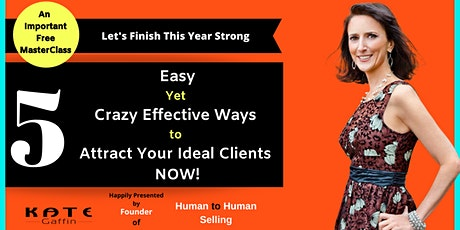 5 Easy Yet Crazy Effective Ways to Attract Your Dream Clients NOW! tickets