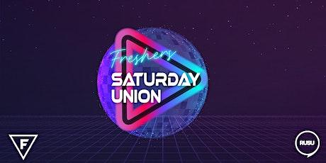 Freshers Saturday Union tickets
