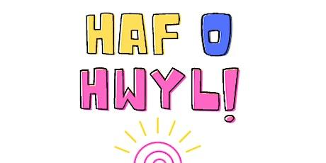 Haf o Hwyl | Summer of Fun tickets