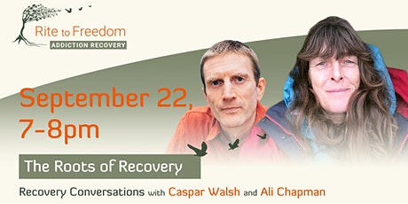 The Roots of Recovery - A Conversation with Ali Chapman and Caspar Walsh tickets