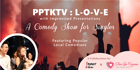 PPTKTV : L-O-V-E   A Comedy Show for All Singles tickets