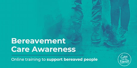 Bereavement Care Awareness Online - 02 October 2021 tickets