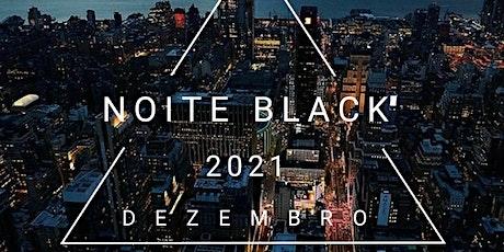 Noite Black ingressos