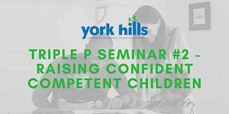 Triple P Seminar #2 - Raising Confident Competent Children tickets