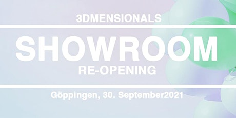 3Dmensionals Showroom Re-Opening in Göppingen (bei Stuttgart) Tickets