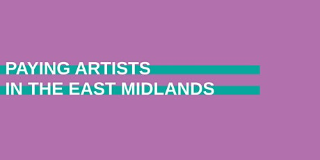 Paying Artists in the East Midlands tickets