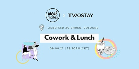 Twostay Cowork & Lunch @LIEBEFELD zu EHREN! billets
