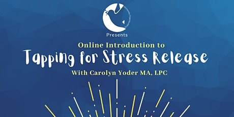Introduction to Tapping for Stress Release: Emotional Freedom Technique tickets