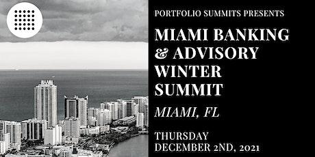 Miami Banking & Advisory Winter Summit tickets