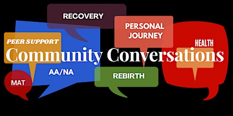 Community Conversations III: Recovery & Rebirth: Peer Support tickets