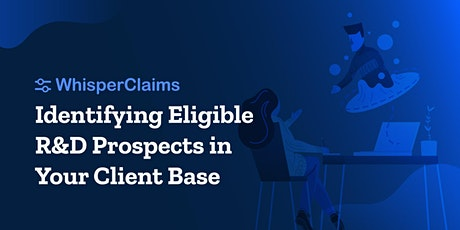 Identifying Eligible R&D Prospects in Your Client Base tickets