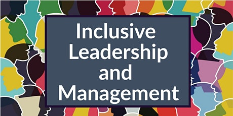 Inclusive Leadership  and Management tickets
