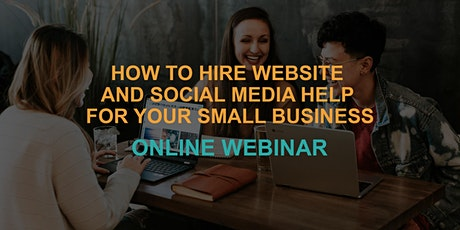 How to Hire Website and Social Media Help for Your Small Business tickets