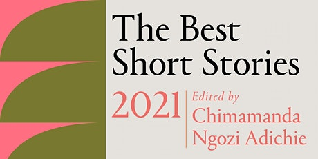 Best Short Stories 2021/Chimamanda Ngozi Adichie  and Jenny Minton Quigley tickets