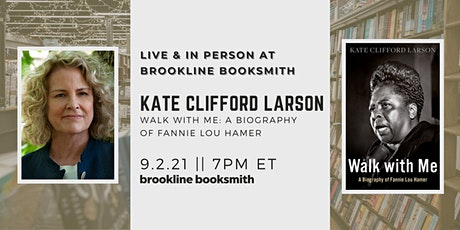 Live at Brookline Booksmith! Kate Clifford Larson: Walk with Me tickets
