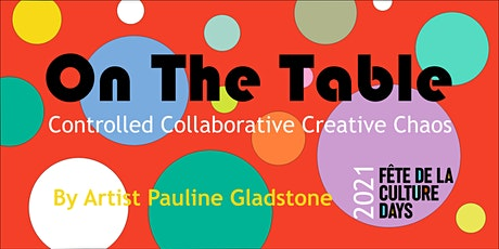 ON THE TABLE - Controlled Collaborative Creative Chaos tickets