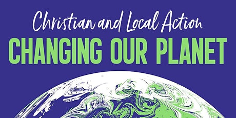Changing Our Planet: Christian and Local Action tickets