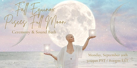 VIRTUAL Fall Equinox Pisces Full Moon Ceremony and Sound Bath tickets