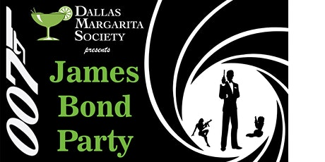 James Bond Party Sponsored by the Dallas Margarita Society tickets