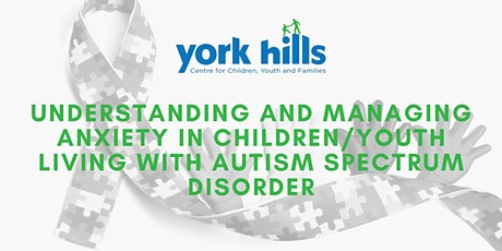 Understanding and Managing Anxiety in Children/Youth Living with ASD tickets