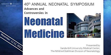 40th Annual Neo Symposium - Advances & Controversies in Neonatal Medicine tickets