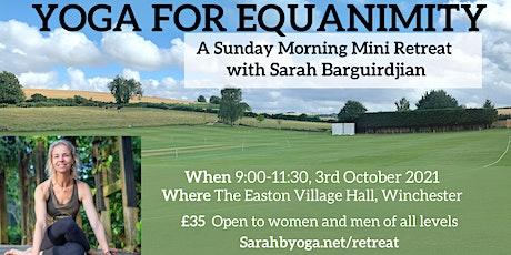Yoga for Equanimity, a Sunday Morning Mini Yoga Retreat tickets