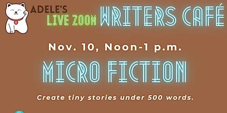 Adele's Live Zoom Writers Café: Micro Fiction tickets
