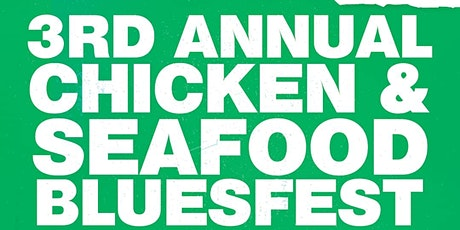 3rd Annual Chicken & Seafood Blues Fest tickets
