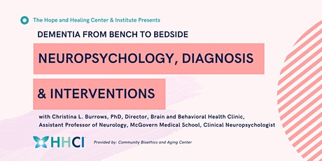 Dementia from Bench to Bedside: Neuropsychology, Diagnosis & Interventions tickets