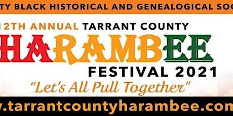12th ANNUAL TARRANT COUNTY HARAMBEE FESTIVAL ingressos