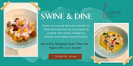 Swine & Dine: Peruvian Dinner by Chef Michael Garcia tickets
