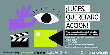 ¡Luces, Querétaro, Acción! Evento de networking LA COFRADÍA y DOQUMENTA entradas