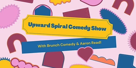 Upward Spiral with Brunch Comedy and Aaron Read tickets